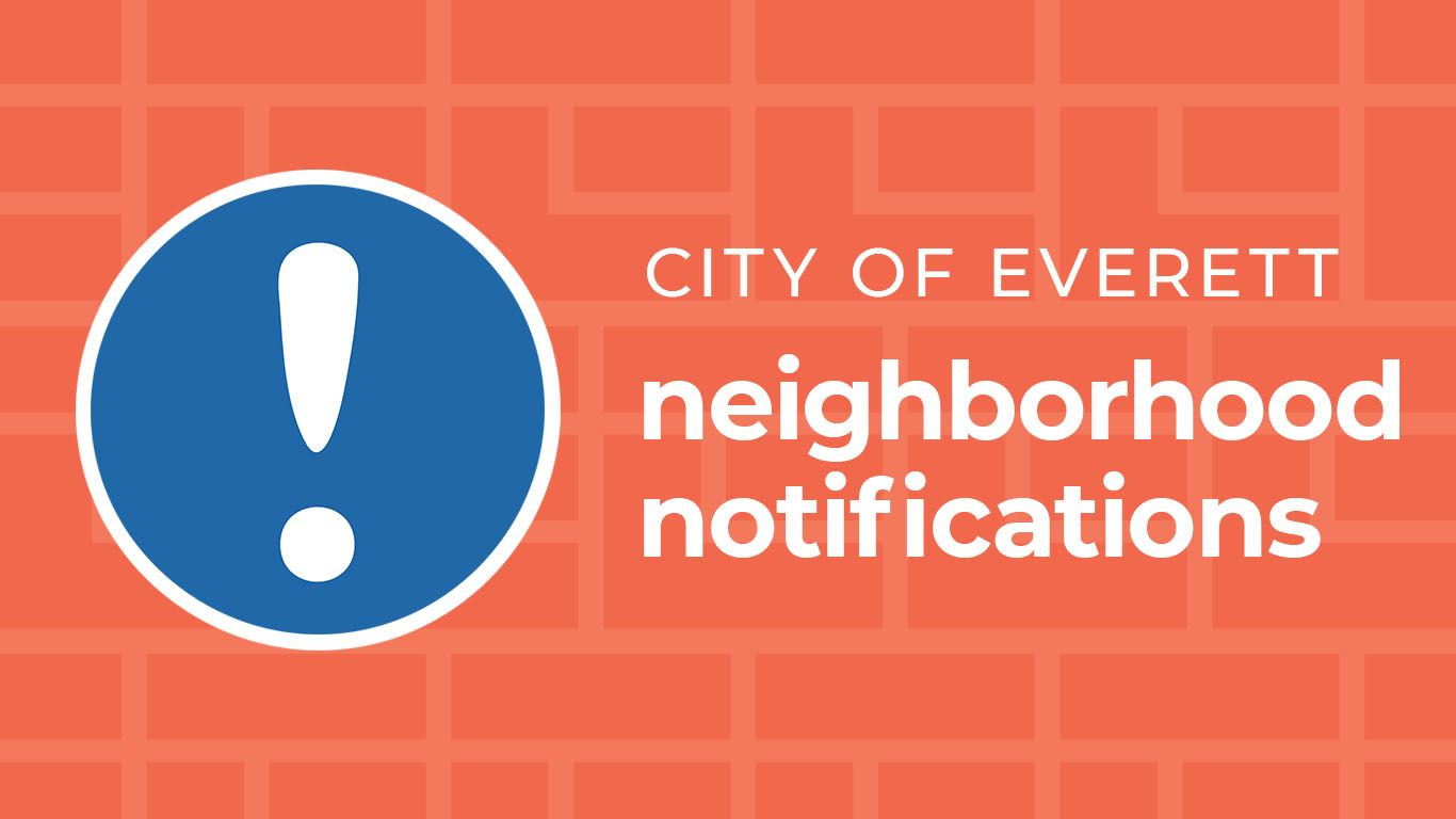 City of Everett neighborhood notifications