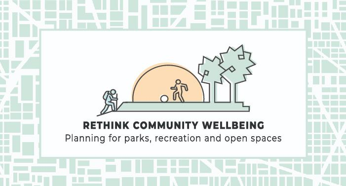 Rethink community wellbeing - planning for parks, recreation and open spaces